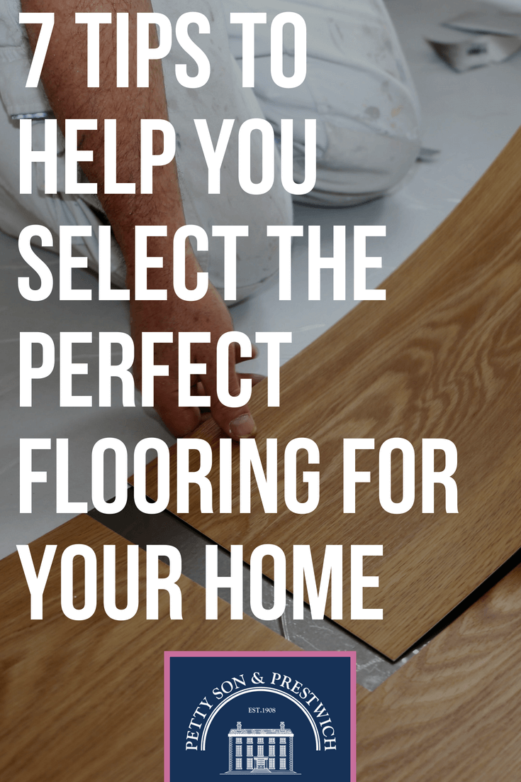 7 tips to help you select the perfect flooring for your home