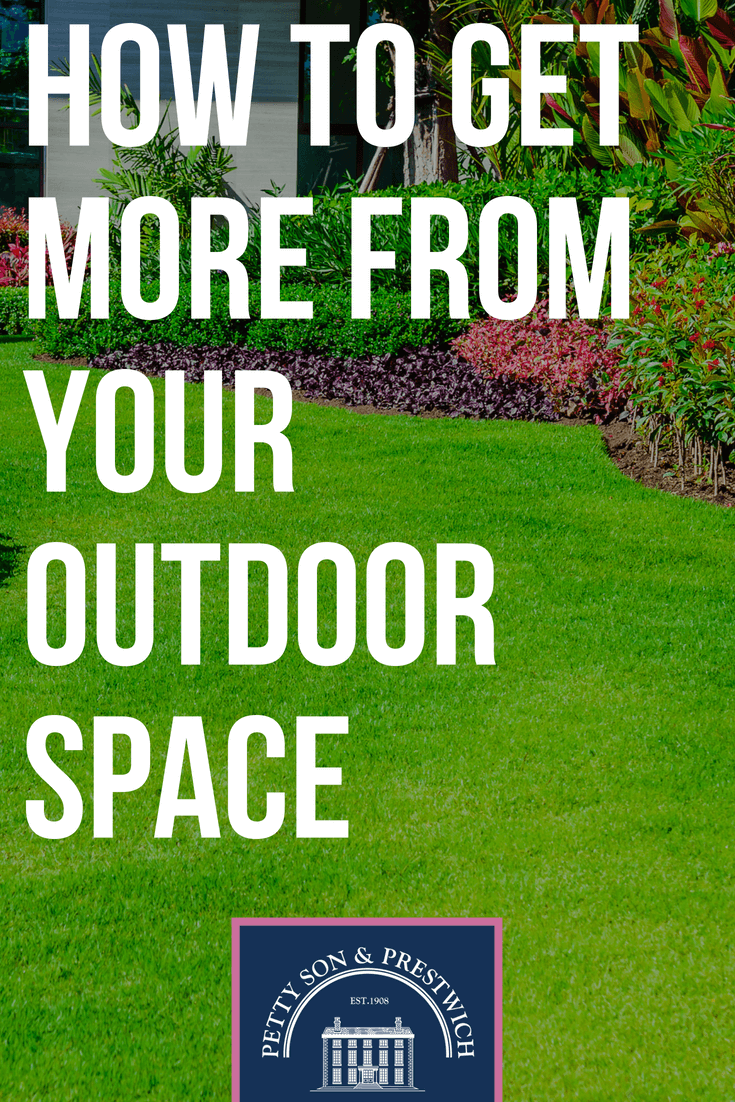 how to get more from your outdoor space