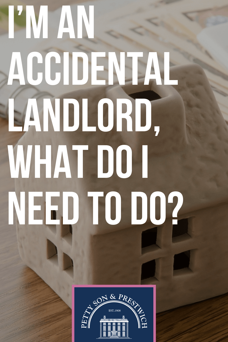 I'm an accidental landlord what do i need to do?