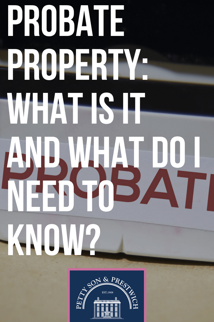 probate property what is it and what do i need to do
