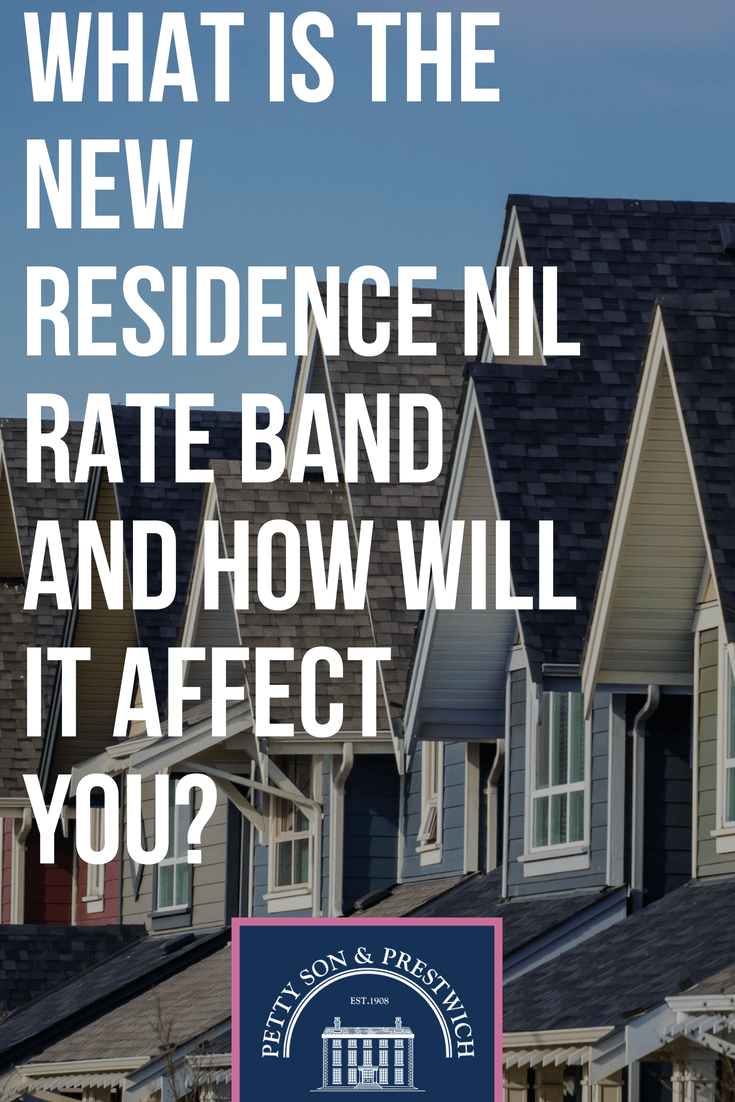 what is the new residence nil rate band and how will it affect you