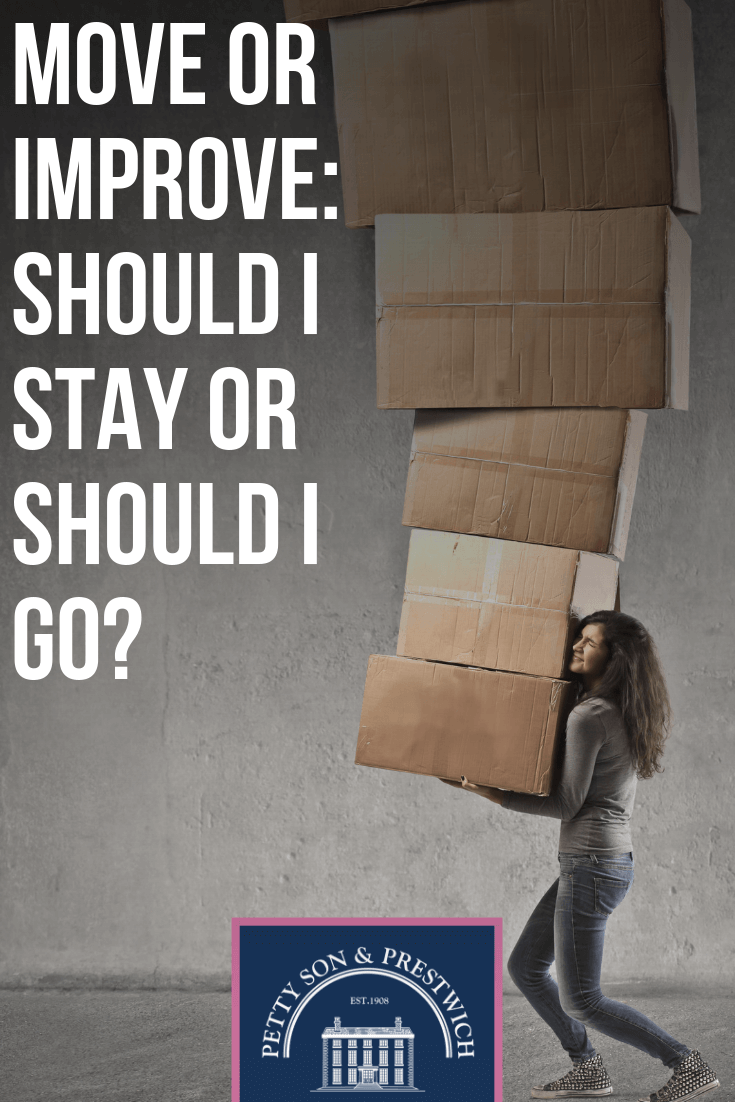 Move Or Improve Should I Stay Or Should I Go