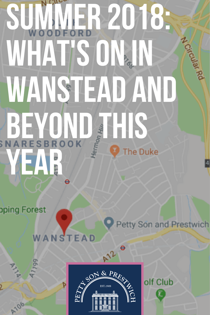 What's on in Wanstead and beyond: Summer 2018!
